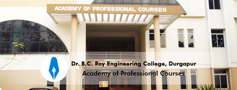 Dr. B.C. Roy Engineering College Academy of Professional Courses Durgapur