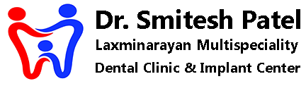 Dr. Smitesh Patel (MDS) Dental Clinic & Dental Implant Center