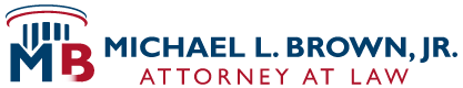 The Law Offices of Michael L. Brown, Jr.