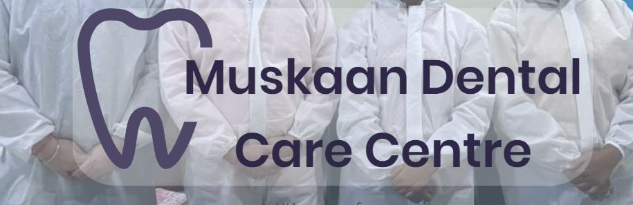 Muskaan Dental Care Centre