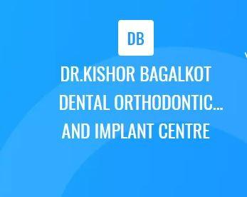 DR. KISHOR BAGALKOT DENTAL