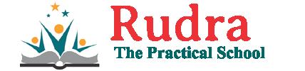 Rudra The Practical School