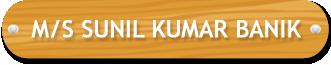 M/S Sunil Kumar Banik