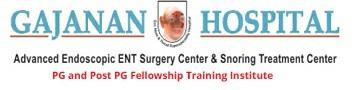 Gajanan Hospital & Advanced Endoscopic ENT Surgery Centre & Snoaring Treatment Centre